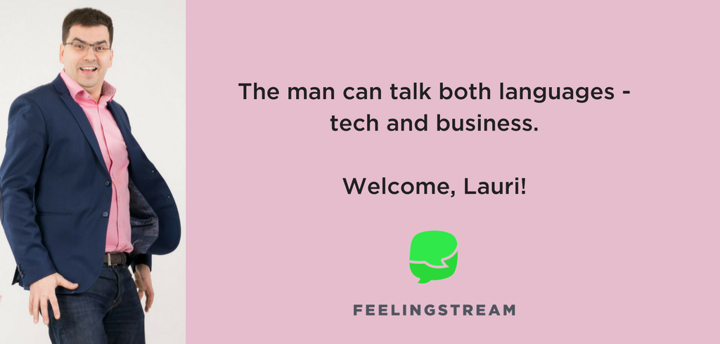 The man can talk both languages - tech and business. Welcome, Lauri!